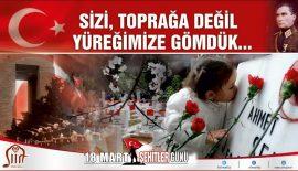 """""""18 MART ÇANAKKALE ZAFERİ VE ŞEHİTLERİ ANMA GÜNÜ"""" ÇEŞİTLİ ETKİNLİKLERE ANILACAK"""
