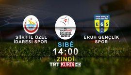 SİİRT'TEKİ DEV MAÇ TRT KURDÎ TV'DE CANLI YAYINLANACAK